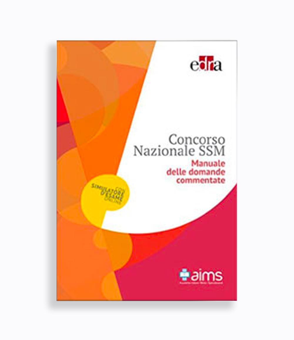 Manuale delle Domande Commentate EDRA - Concorso Nazionale SSM - I Edizione